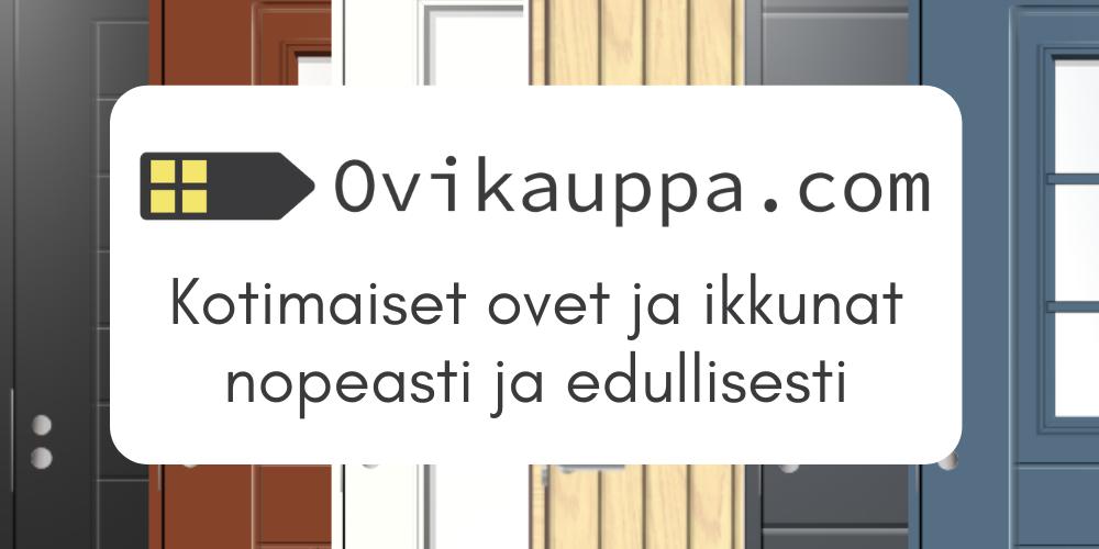 Ovikauppa.com - Kotimaiset ovet ja ikkunat nopeasti ja edullisesti