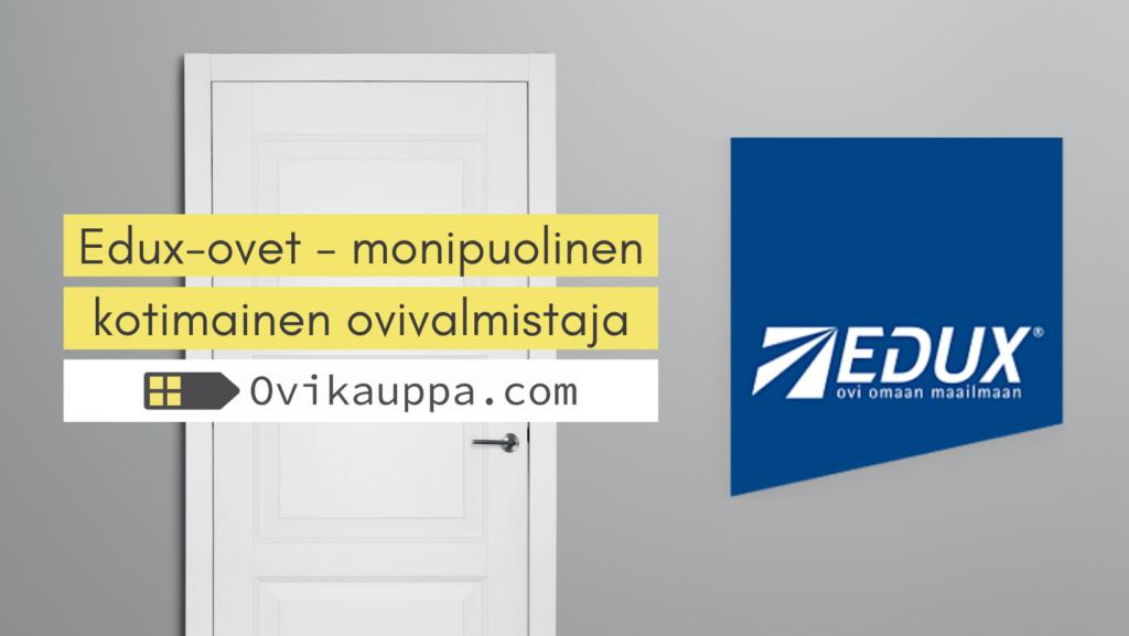 Edux-ovet - Ovikauppa.com