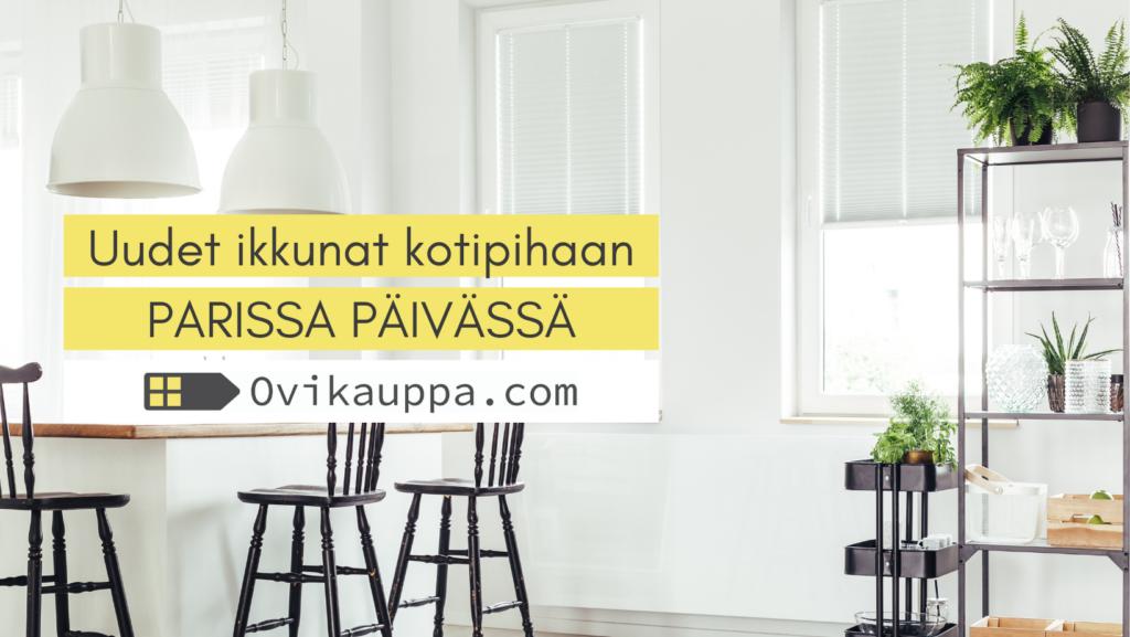 Ikkunat parissa päivässä - Ovikauppa.com