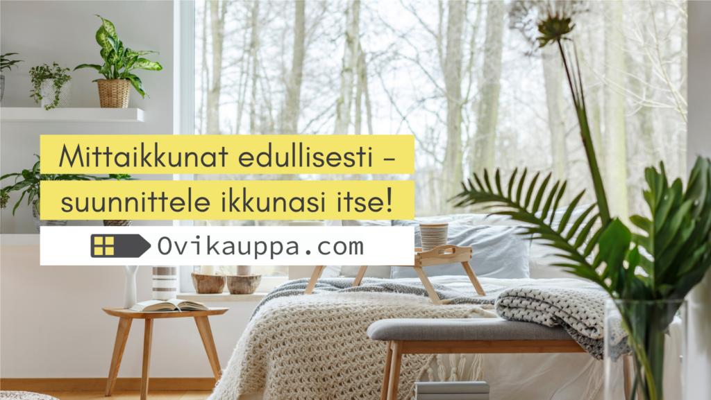 Mittatilausikkunat edullisesti - Ovikauppa.com