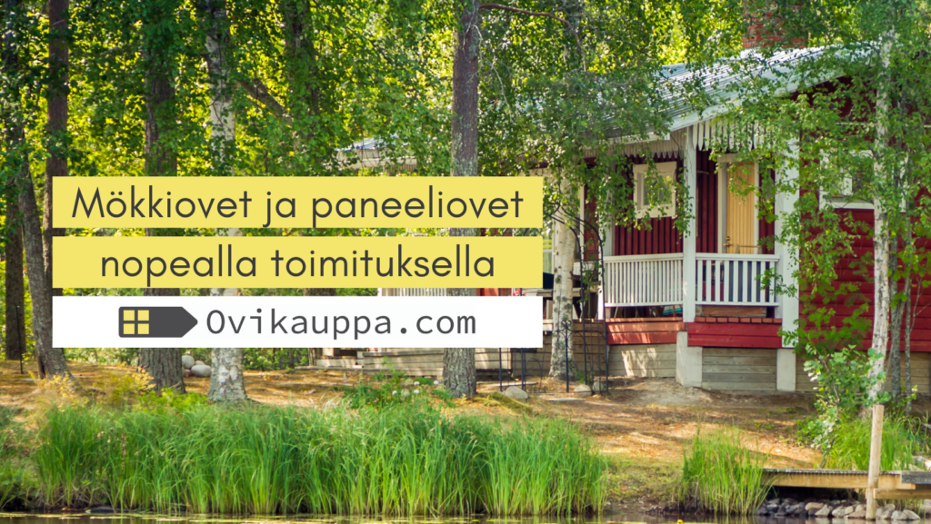 Mökkiovet nopealalla toimituksella - Ovikauppa.com